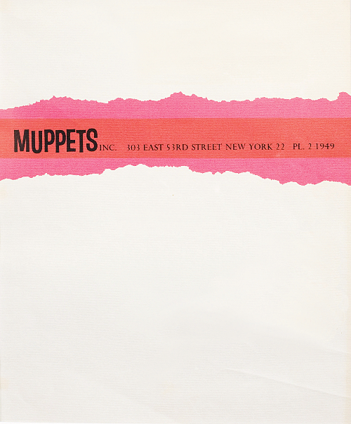 Muppets, Inc., 1963 | Source Muppets, Inc. later became Henson Associates (letterhead here), then Jim Henson Productions, and finally The Jim Henson Company.